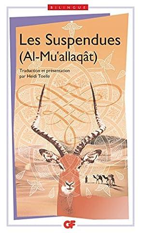 Les Suspendues (Al-Mu'allaqât) : Edition bilingue