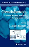 Chemoinformatics: Concepts, Methods, and Tools for Drug Discovery (Methods in Molecular Biology)