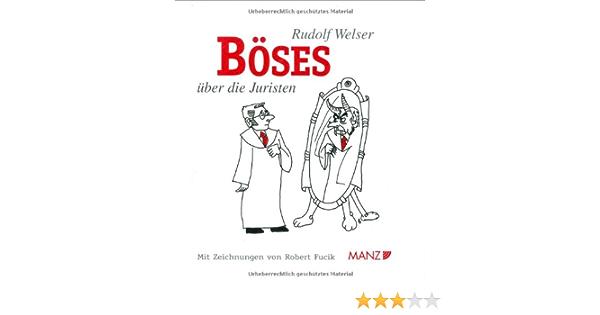 Boses Uber Die Juristen Amazon De Welser Rudolf Fucik Robert Bucher