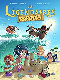 Les Légendaires - Parodia 04. Raz-de-marrer par Patrick Sobral