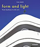 Form and light - From Bauhaus to Tel Aviv