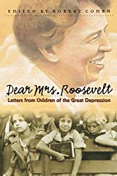 Dear Mrs. Roosevelt: Letters from Children of the Great Depression (2002-10-28)