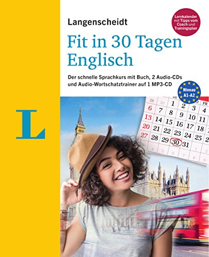 Langenscheidt Fit in 30 Tagen - Englisch - Sprachkurs für Anfänger und Wiedereinsteiger: Der schnelle Sprachkurs mit Buch, 2 Audio-CDs und Audio-Wortschatztrainer auf 1 MP3-CD (Lernen Englisch Audio-cd)