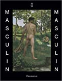 Masculin / masculin - L'homme nu dans l'art de 1800 à nos jours de Guy Cogeval ,Claude Arnaud ,Philippe Comar ( 28 septembre 2013 ) - Flammarion (28 septembre 2013) - 28/09/2013