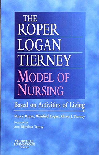 The Roper-Logan-Tierney Model of Nursing: Based on Activities of Living, 1e