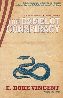 (THE CAMELOT CONSPIRACY: THE KENNEDYS, C...