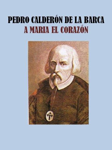 A MARIA EL CORAZON - CALDERON DE LA BARCA