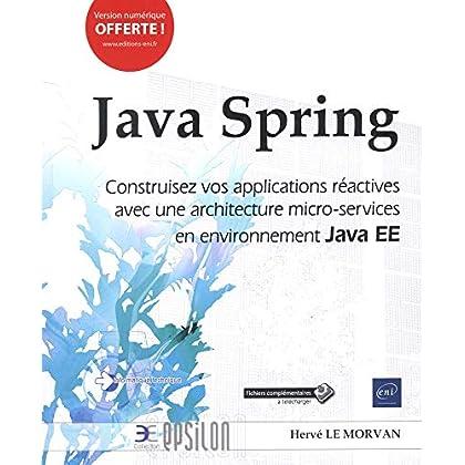 Java Spring - Construisez vos applications réactives avec une architecture micro-services en environnement Java EE