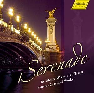 Serenade - Famous Classical Works from HAENSSLER