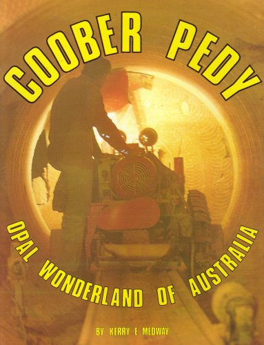 COOBER PEDY . Opal Wonderland of Australia.