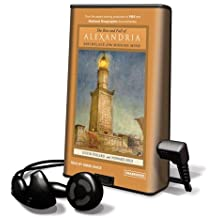 The Rise and Fall of Alexandria: Birthplace of the Modern World (Playaway Adult Nonfiction)
