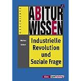 Abiturwissen: Industrielle Revolution und Soziale Frage