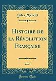 Histoire de la Révolution Française, Vol. 1 (Classic Reprint) - Forgotten Books - 05/02/2019