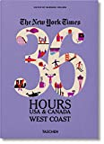 The New York Times: 36 Hours, USA & Canada, West Coast