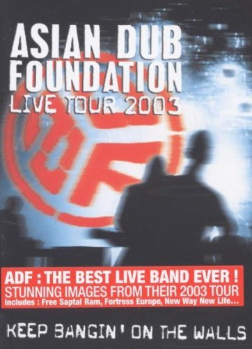 Asian Dub Foundation - Live Tour 2003 Keep Bangin' On The Walls