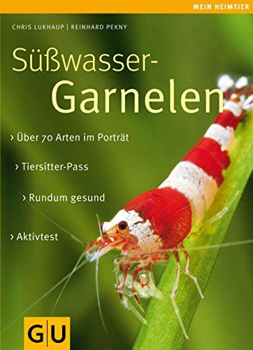Süßwasser-Garnelen: Eltern-Extra. Aktiv-Test. Tiersitter-Pass. (GU Mein Heimtier)