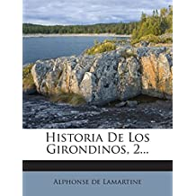 Historia De Los Girondinos, 2...
