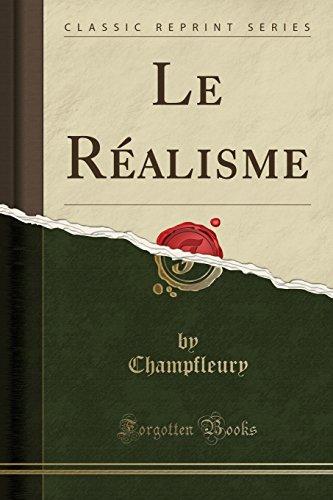 Le Réalisme (Classic Reprint) par Champfleury Champfleury