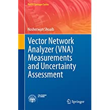 Vector Network Analyzer (VNA) Measurements and Uncertainty Assessment (PoliTO Springer Series) (English Edition)
