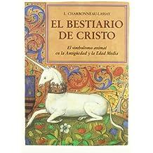 El bestiario de cristo: el simbolismo animal de la antiguedad y la edad media, 2 vols.