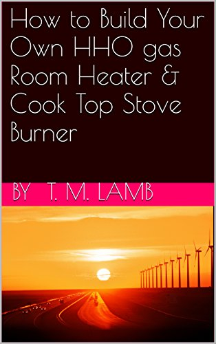 how-to-build-your-own-hho-gas-room-heater-cook-top-stove-burner