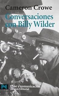 Conversaciones con Billy Wilder par Cameron Crowe
