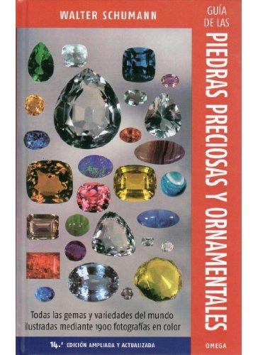 Guía de las piedras precioasa y ornamentales. 14a edición por WALTER SCHUMANN
