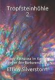 Tropfsteinhöhle 2: Lady Katharina im Kampf gegen den Barbarensturm