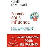Parents sous influence: Est-on condamné à reproduire l'éducation de ses parents ?