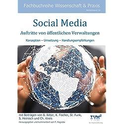 """Social Media Auftritte von öffentlichen Verwaltungen: Konzeption - Umsetzung - Handlungsempfehlungen (Fachbuchreihe """"Wissenschaft & Praxis"""")"""