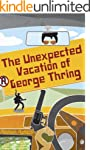 The Unexpected Vacation of George Thr...