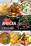 Authentic African Recipes: An Illustrated Cookbook of Regional African Dish Ideas! (English Edition)