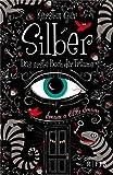 Silber - Das erste Buch der Träume: Roman von Kerstin Gier