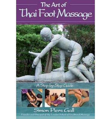The Art of Thai Foot Massage: A Step-by-step Guide (Paperback) - Common