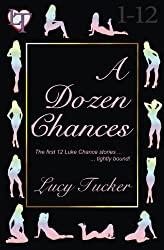 A Dozen Chances #1: Luke Chance Quickies 1-12: Volume 1