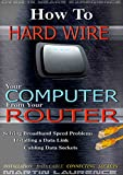 Best Broadband Speeds - How to Hard-Wire Your Computer From Your Router: Review