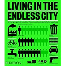 Living in the Endless City: The Urban Age Project by the London School of Economics and Deutsche Bank's Alfred Herrhausen Society (2011-06-01)