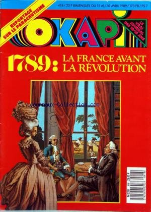 OKAPI [No 418] du 15/04/1989 - 1789 / LA FRANCE AVANT LA REVOLUTION -LE PARACHUTISME -AYRTON SENNA