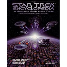 Star Trek Encyclopedia A Reference Guide to the Future by Michael Okuda (1997-12-01)