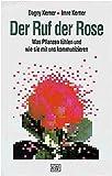 Der Ruf der Rose: Was Pflanzen fühlen und wie sie mit uns kommunizieren (KiWi)