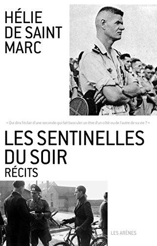 Les sentinelles du soir : Récits par Hélie de Saint Marc, Laurent Beccaria