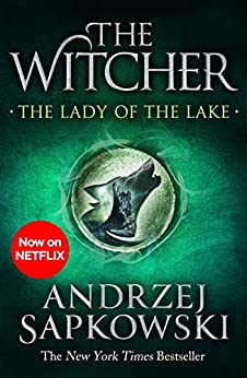 The Lady of the Lake: Witcher 5 – Now a major Netflix show (The Witcher) (English Edition) van [Sapkowski, Andrzej]