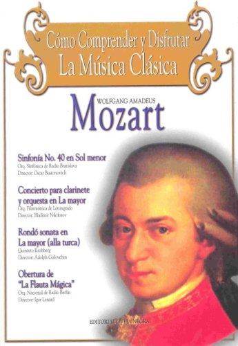 Mozart: Como Comprender Y Disfrutar La Musica Clasica/ How to Understand and Enjoy Clasical Music