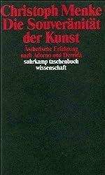 Die Souveränität der Kunst: Ästhetische Erfahrung nach Adorno und Derrida (suhrkamp taschenbuch wissenschaft)