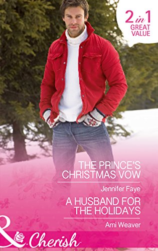 book cover of The Prince\'s Christmas Vow / A Husband for the Holidays