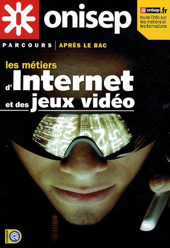 Les métiers d'Internet et des jeux vidéos par ONISEP