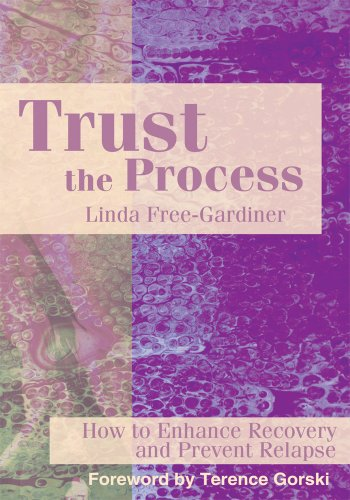 Trust the Process: How to Enhance Recovery and Prevent Relapse