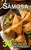 The Samosa Cookbook: 30 Crispy and Crunchy Samosa Recipes (English Edition)
