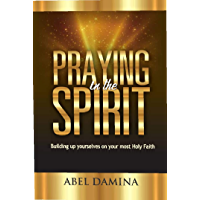 Building Up Your Most Holy Faith: Praying In The Spirit