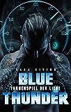 BLUE THUNDER: Farbenspiel der Liebe: By Sara Rivers